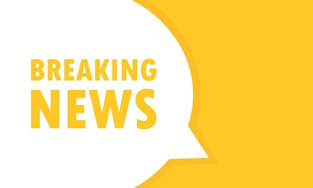 Breaking news sprechblase banner. kann für geschäft, marketing und werbung verwendet werden. vektor-eps 10. getrennt auf weißem hintergrund.