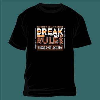 Brechen alle regeln grafische typografie für t-shirt lässig aktiven jungen mann
