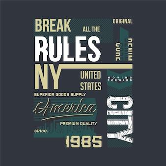 Brechen sie alle regeln, die typografie-designgrafik im urbanen stil für t-shirt beschriften