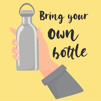 Bringen sie ihre eigene flaschenhand mit, die eine wiederverwendbare metallflasche hält