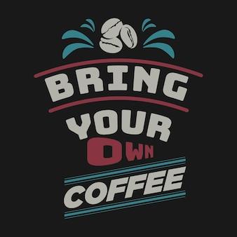 Bringen sie ihre eigene kaffeetasse mit kaffeezitat