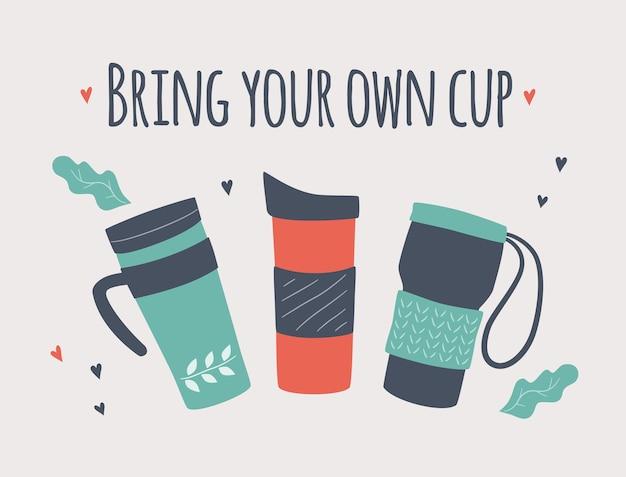 Bringen sie ihre eigene tasse mit byoc handgezeichneter wiederverwendbarer coffee to go becher und schriftzug motivation zero waste