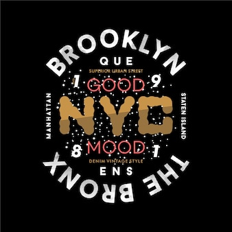 Brooklyn the bronx gute laune slogan grafik typografie t-shirt vektor design illustration