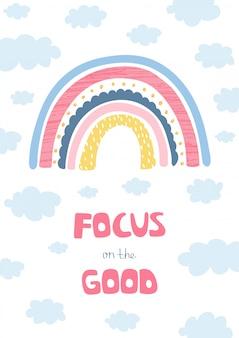 Bunte illustration mit regenbogen, wolken und handbuchstaben konzentrieren sich auf das gute für kinder