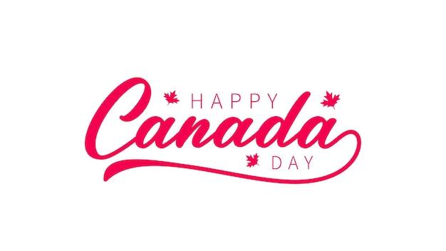 Canada day handgezeichnete schrift. handgeschriebener logotext. happy canada day kalligraphie-inschrift für grußkarten, dekoration und abdeckung.