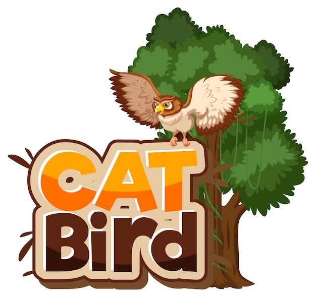 Cat bird schriftbanner mit eule-cartoon-figur isoliert