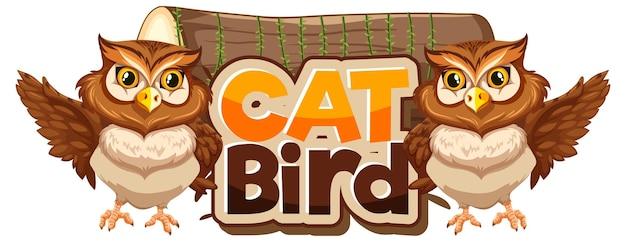 Cat bird schriftbanner mit zwei eulen-cartoon-figur isoliert