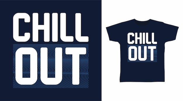 Chill-out-typografie-t-shirt-design