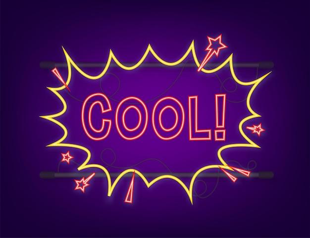 Comic-sprechblasen mit text cool. neon-symbol. symbol, aufkleber, sonderangebotsetikett, werbeplakette. vektorgrafik auf lager.