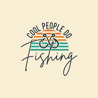 Coole leute fischen typografie vintage illustration t-shirt design