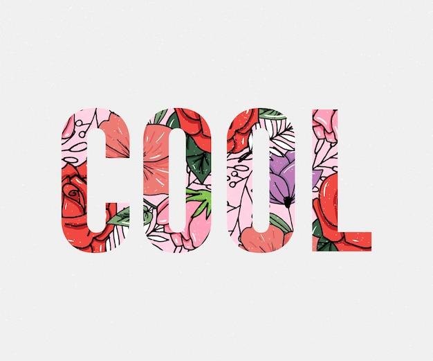 Cooler slogan mit bunter blumenbeschaffenheit