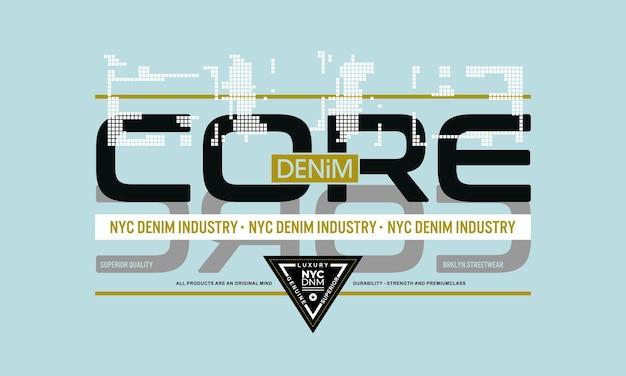 Core-denim-grafik-t-shirt typografie nyc lässig aktiver premium-vektor