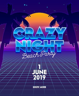Crazy night beach party banner mit typografie auf synthwave neon grid futuristischer hintergrund mit palmen und vollmond.