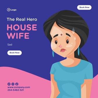 Das echte heldenbannerdesign mit trauriger hausfrau