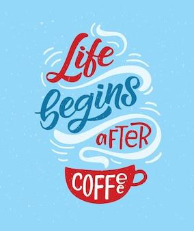 Das leben beginnt nach dem kaffee schriftzug kaffee zum mitnehmen moderne kalligraphie kaffeezitat handskizze in