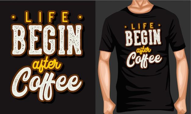 Das leben beginnt nach dem kaffee schriftzug typografie