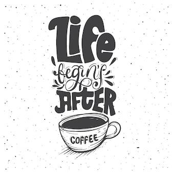 Das leben beginnt nach dem kaffee .