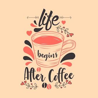 Das leben beginnt nach dem kaffee