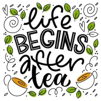 Das leben beginnt nach dem tee-zitat. handgeschriebene schriftzüge über tee. vektordesignelemente für t-shirts, taschen, poster, einladungen, karten, aufkleber und menü