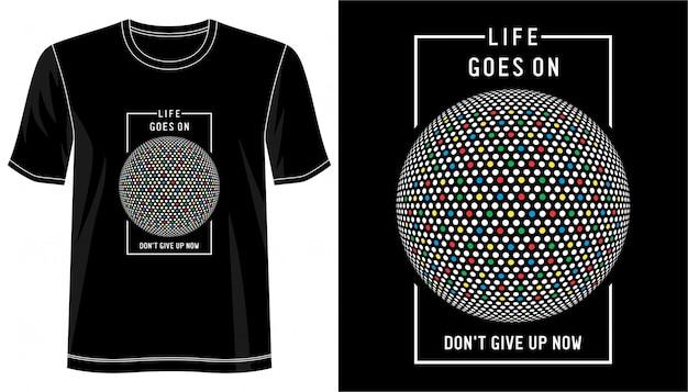 Das leben geht auf typografie für print-t-shirt