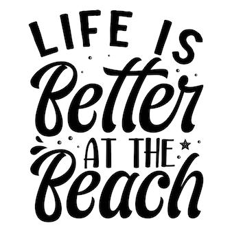 Das leben ist besser am strand typografie premium vector design zitatvorlage