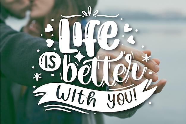 Das leben ist besser mit dir schriftzug