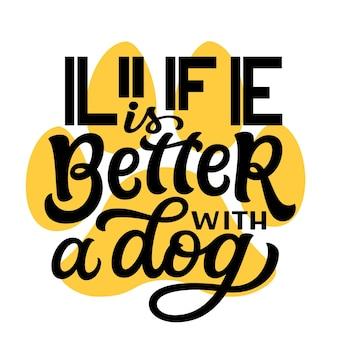 Das leben ist besser mit einem hund handbeschriftung