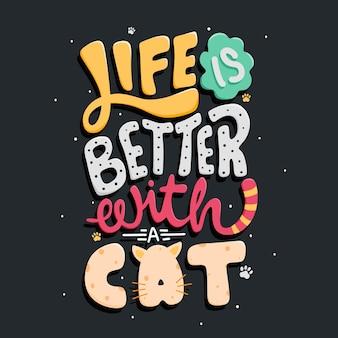 Das leben ist besser mit einer katze zitat typografie schriftzug