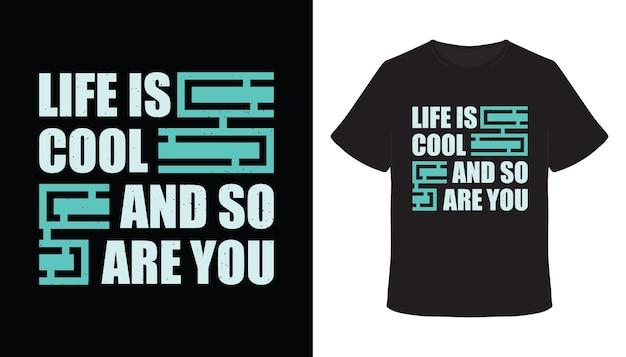 Das leben ist cool und du auch typografie-t-shirt-design