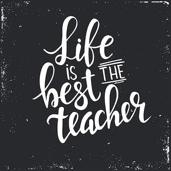 Das leben ist der beste lehrertext in der hand gezeichnet