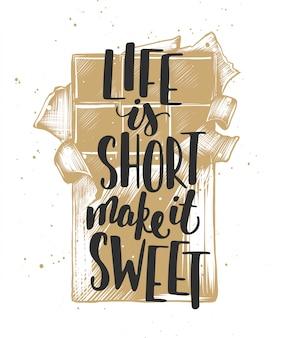 Das leben ist kurz, machen sie es mit schokolade süß