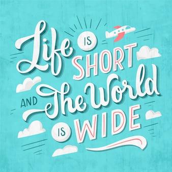 Das leben ist kurz und die welt ist weit reisender schriftzug