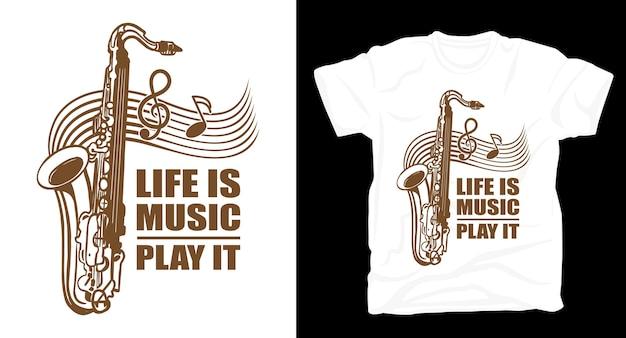 Das leben ist musik spielen es typografie mit saxophon t-shirt