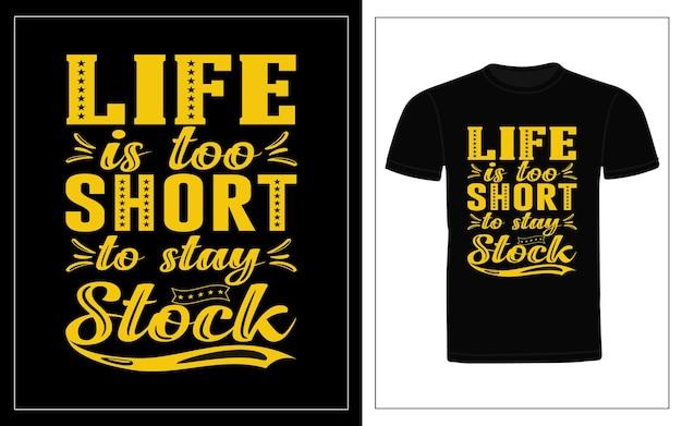 Das leben ist zu kurz, um lager typografie t-shirt design zu bleiben