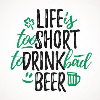 Das leben ist zu kurz, um schlechte bier lustige schrift zu trinken