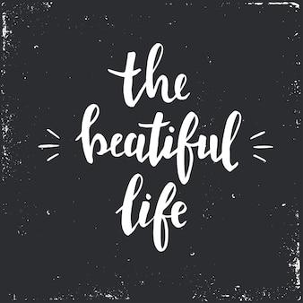 Das schöne leben. hand gezeichnetes typografieplakat.