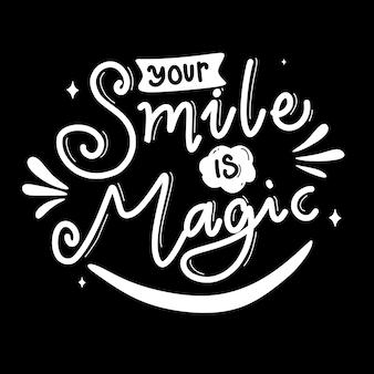 Dein lächeln ist magisch. motivierende zitate. zitat von hand schriftzug. für drucke auf t-shirts, taschen, schreibwaren, karten, postern, bekleidung, tapeten etc.