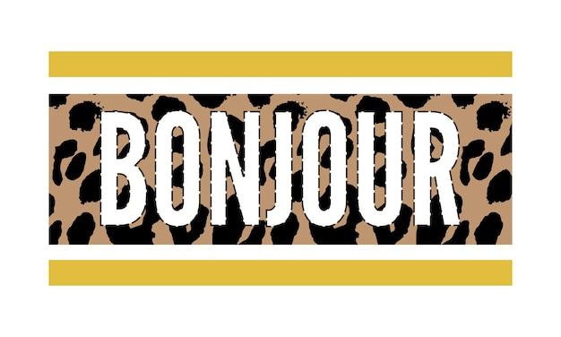 Dekorativer bonjour hello slogan text mit leopardenfell hintergrund