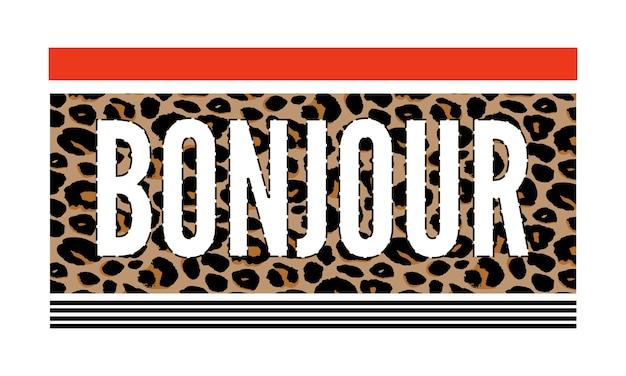 Dekorativer bonjour hello slogan text mit leopardenfell