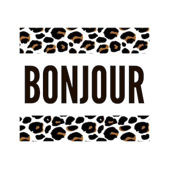 Dekorativer bonjour-slogan text mit leopardenfell