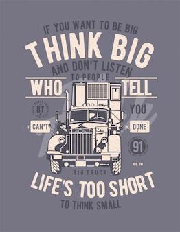 Denken sie an big truck