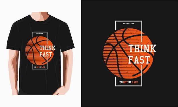 Denken sie an schnelles basketball-typografie-t-shirt-design