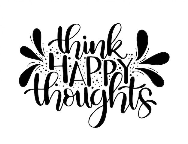 Denken sie glückliche gedanken. inspirierendes zitat