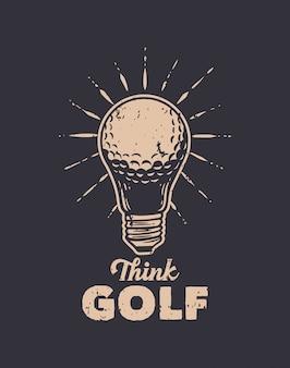Denken sie golf vintage illustration mit slogan