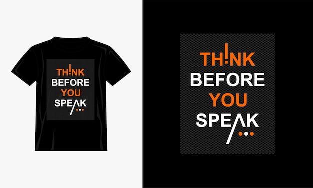 Denken sie nach, bevor sie ihr t-shirt-design sprechen Premium Vektoren