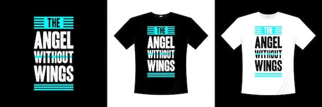 Der engel ohne flügel typografie t-shirt design