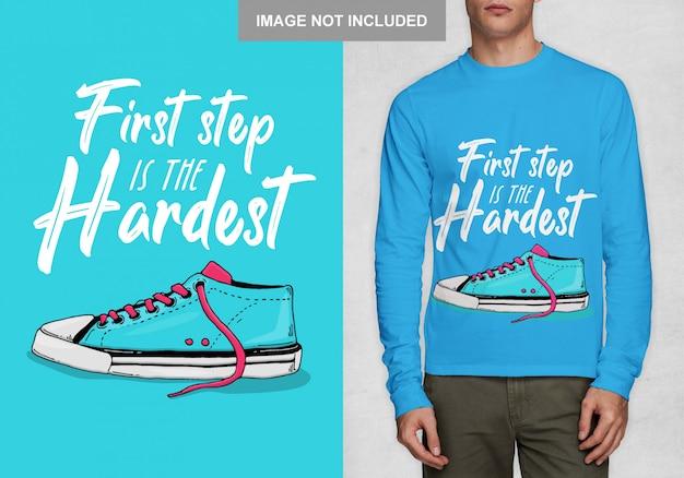 Der erste schritt ist der schwierigste. typografieentwurf für t-shirt