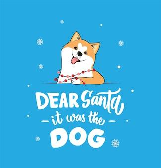Der handgeschriebene text und der lustige hund der liebe weihnachtsmann es war der hund der akita für weihnachtskarten