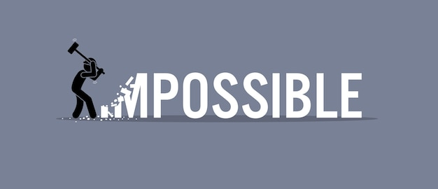 Der mensch zerstört das wort unmöglich bis möglich. vektorgrafiken zeigen möglichkeit, gelegenheit und entschlossenheit.