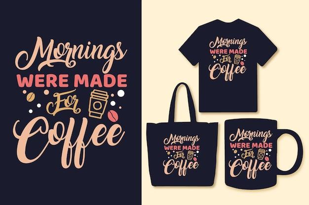 Der morgen war wie geschaffen für das design von kaffeetypografie-zitaten
